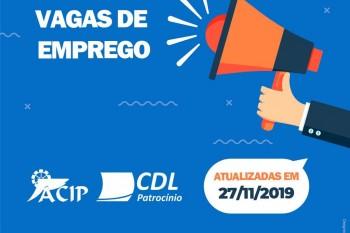 ACIP/CDL informam vagas de emprego desta quarta-feira (27/11)