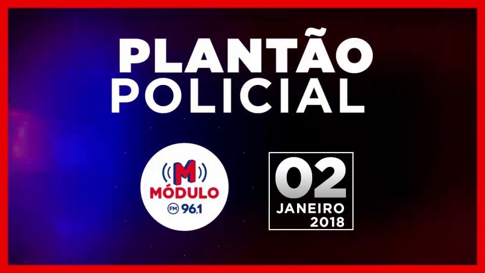 Plantão Policial Módulo FM 02/01/2018