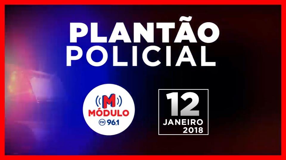 Plantão Policial Módulo FM 12/01/2018