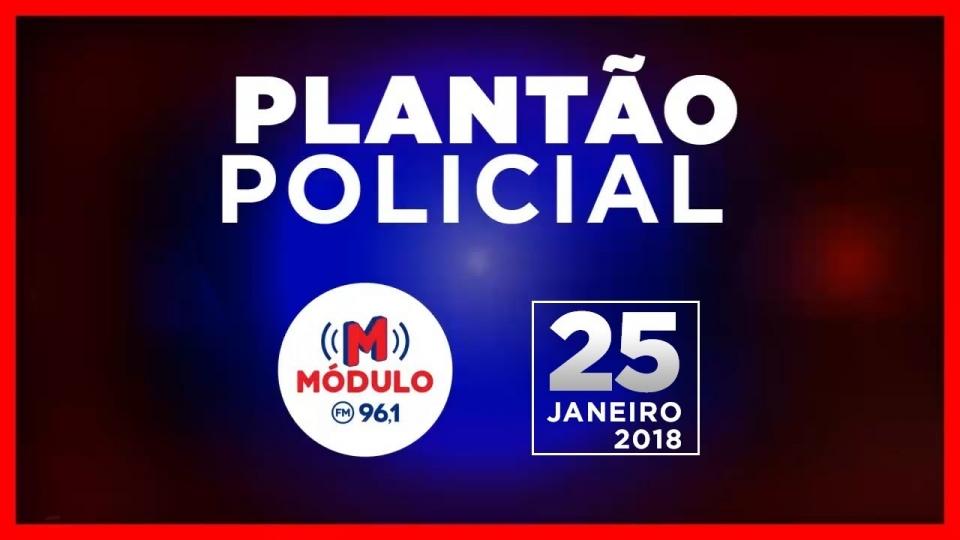 Plantão Policial Módulo FM 25/01/2018