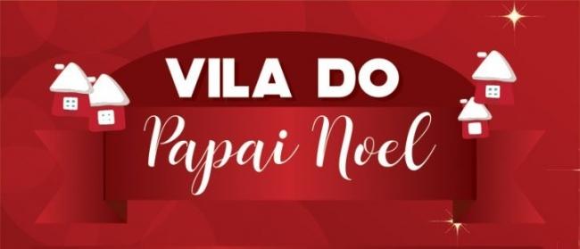 Abertura da Vila do Papai Noel será realizada amanhã