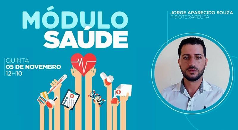 Módulo Saúde: Fisioterapeuta Jorge Aparecido fala sobre assuntos da área