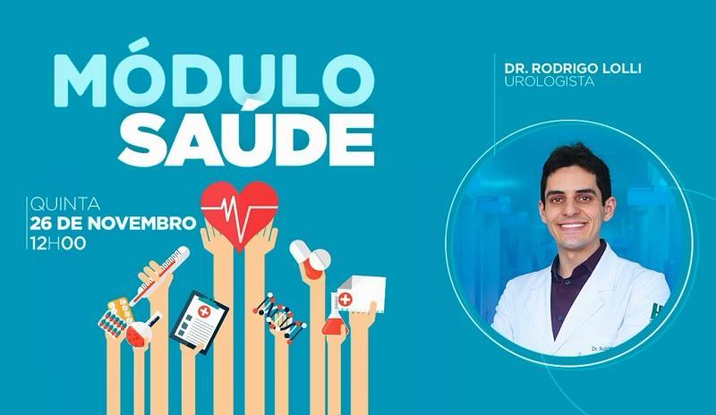 Módulo Saúde: Urologista Rodrigo Lolli fala sobre o Novembro Azul